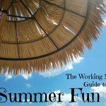 A Working Mom's Guide to Summer Fun