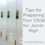 Tips for Preparing Your Child For Junior High
