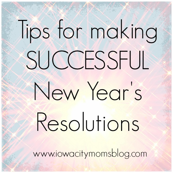 Tips for Making {Successful} New Year's Resolutions