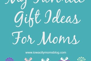 favorite gift ideas for moms