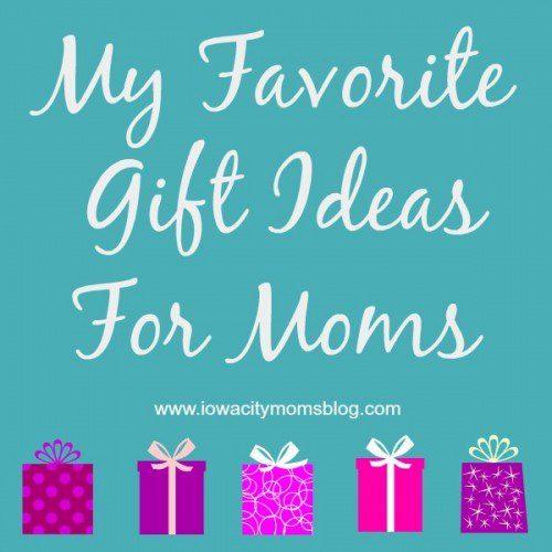 favorite gift ideas for moms
