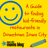 Kid-FriendlyRestaurants in Downtown Iowa