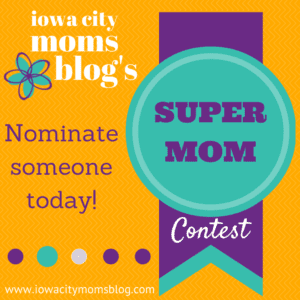 NOMINATE A SUPER MOM NOW!