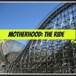 Motherhood: The Ride