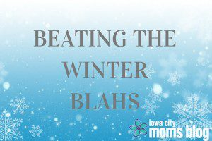 BEATING THE WINTER BLAHS