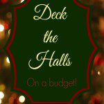 Deck the Halls (On a Budget)