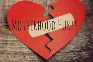 motherhood hurts