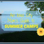 An Iowa City Mom's Guide to Summer Camps 2016