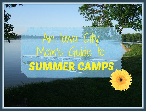 An Iowa City Moms Guide to Summer Camps 2016 – Maryland National Park And Planning Summer Camps