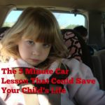 The 5-minute Car Lesson that Could Save Your Child's Life