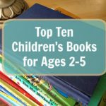Top Ten Children's Books for Ages 2-5