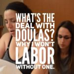 What's the Deal With Doulas? Why I Won't Labor Without One