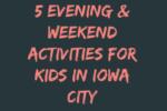 Evening and Weekend Activities