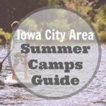 Iowa City Area Guide to Summer Camps