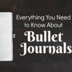 Trend Alert! What is a Bullet Journal? Everything You Need to Know