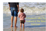 8 Reasons Why My Husband is the Best Dad Ever