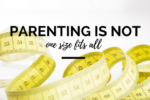 Parenting is not one size fits all - 01