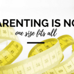 """Parenting Is Not """"One Size Fits All"""""""