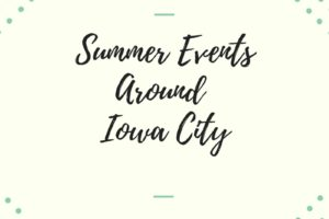 Summer Events Around Iowa City