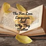 The Five Love Languages and Why They Matter