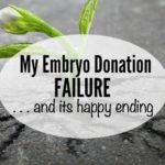 My Embryo Donation Failure—and Its Happy Ending