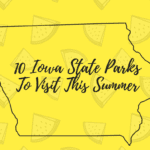 10 *Beautiful* Iowa State Parks to Visit This Summer