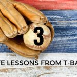 More Than Just a Game: 3 Life Lessons From T-ball