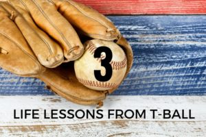 Life Lessons- Tball 1