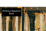 Finding A Signature Style