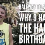 Halfway to Adulthood:  Why 9 Has Been The Hardest Birthday Yet