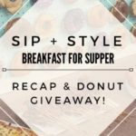 Breakfast for Supper: Sip+Style Event Recap (+ Donut Giveaway!)