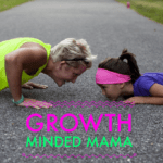 Growth Minded Mama: 3 Ways to Foster a Growth Mindset in Our Children