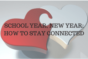 School Year, New Year- How to Stay Connected