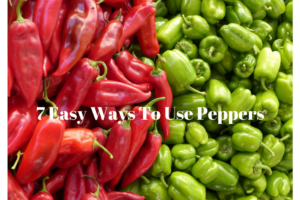 7 Easy Ways To Use Peppers