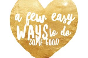 A few easy ways to do some good