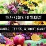 Thanksgiving Recipes: Carbs, Carbs, and More Carbs