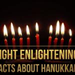 Eight Enlightening Facts about Hanukkah (Plus a Bonus!)
