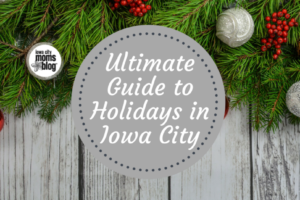 Ultimate Guide to Holidays in Iowa City