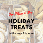 10 Places to Buy Holiday Treats in the Iowa City Area