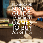 Board Game Buying Guide: 15 Board Games to Give as Gifts