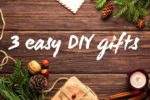 3 easy DIY gifts