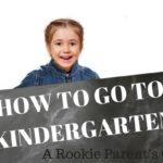 Kindergarten 101: A Rookie Parent's Guide