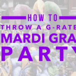 Mardi Gras with Kids: How to Throw a (G-Rated) Mardi Gras Party