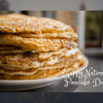 Happy National Pancake Day! History, Recipes, and Freebies!