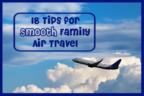 Taking a vacation and flying with kids? Use these 18+ tips for smooth family air travel!