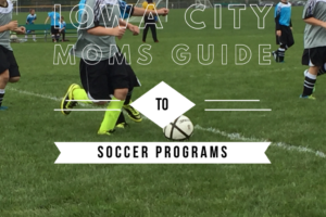 Iowa City Moms Guide To Soccer Programs