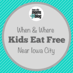 When + Where Kids Eat FREE (or Cheap) in the Iowa City Area