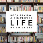 Book Review: A Simplified Life by Emily Ley