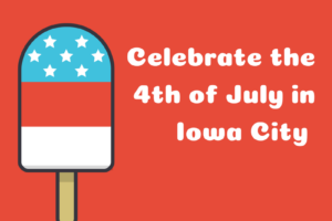 A graphic promoting Fourth of July events in the Iowa City area