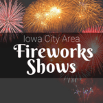 Iowa City Area Guide to Local Fireworks Shows